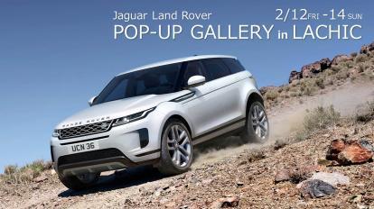Jaguar Land Rover POP-UP GALLERY in LACHIC